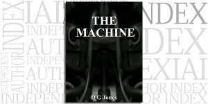 The Machine by D.G. Jones on the Independent Author Index