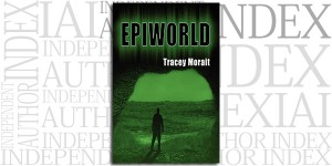 Epiworld by Tracey Morait on the Independent Author Index