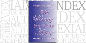 My Beauty For Your Ashes by Traci Wooden-Carlisle on the Independent Author Index