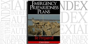 Emergency Preparedness Plans: Be Prepared! by Chris Kern on the Independent Author Index