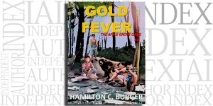 Gold Fever: The Apple Grove Gang #2 by Hamilton C. Burger on the Independent Author Index