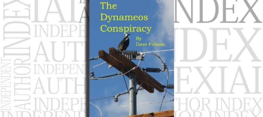 The Dynameos Conspiracy by Dave Folsom