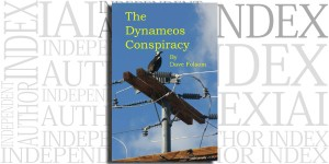 The Dynameos Conspiracy by Dave Folsom on the Independent Author Index