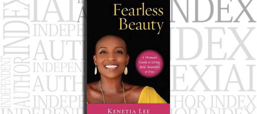 Fearless Beauty: A Women's Guide to Living Bold, Beautiful & Free by Kenetia Lee