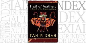 Trail of Feathers by Tahir Shah on the Independent Author Index