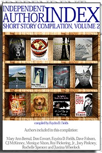 Independent Author Index Short Story Compilation, Volume 2 compiled by Faydra D. Fields on the Independent Author Index