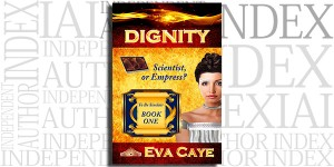 Dignity by Eva Caye on the Independent Author Index