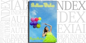 Balloon Wishes by Regina Puckett on the Independent Author Index