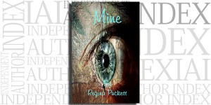 Mine by Regina Puckett on the Independent Author Index