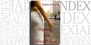 Paying the Hitchhiker by Regina Puckett on the Independent Author Index
