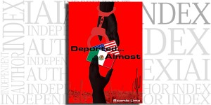 Deported...Almost by Ricardo Lima on the Independent Author Index