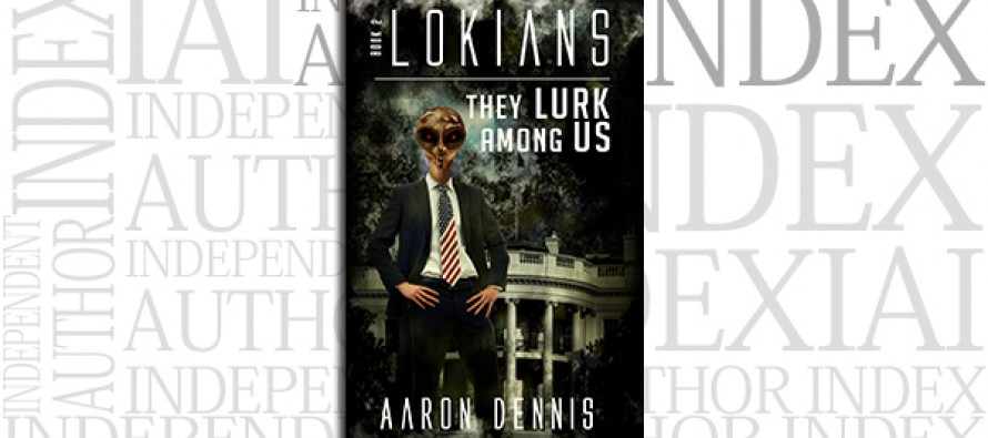 Lokians, Book 2: They Lurk Among Us by Aaron Dennis