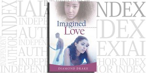 Imagined Love by Diamond Drake on the Independent Author Index