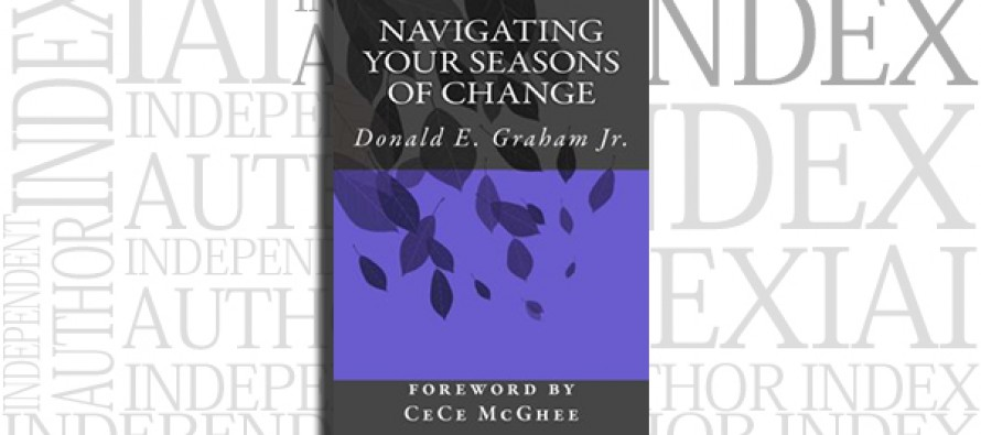 Navigating Your Seasons of Change by Donald E. Graham Jr.