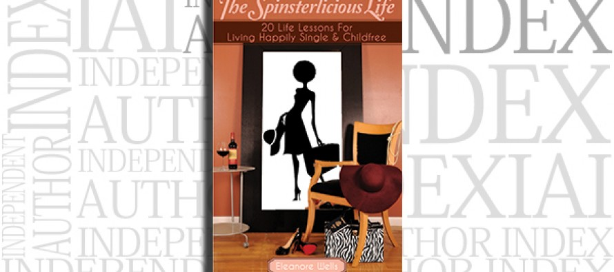 The Spinsterlicious Life by Eleanore Wells