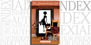 The Spinsterlicious Life by Eleanore Wells on the Independent Author Index