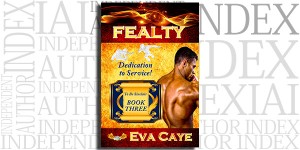 Fealty by Eva Caye on the Independent Author Index