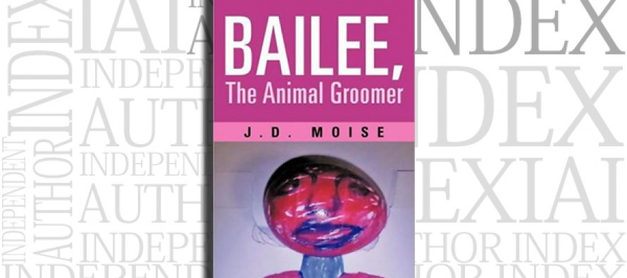 Bailee, The Animal Groomer by J. D. Moise