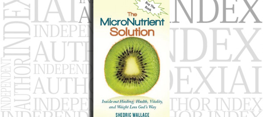 The MicroNutrient Solution by Shedric Wallace