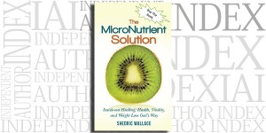 The MicroNutrient Solution by Shedric Wallace on the Independent Author Index
