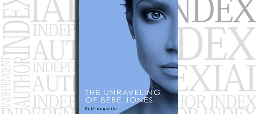 The Unraveling of Bebe Jones by Rojé Augustin