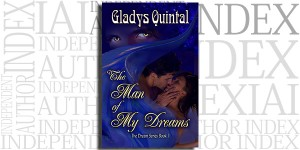 The Man of My Dreams by Gladys Quintal on the Independent Author Index