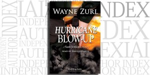 Hurricane Blow Up by Wayne Zurl on the Independent Author Index