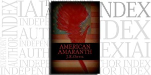American Amaranth by J. R. Ortiz on the Independent Author Index