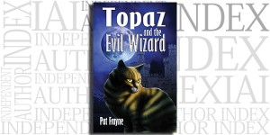 Topaz and the Evil Wizard by Pat Frayne on the Independent Author Index
