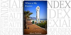 When Is My Forever by Aileen Friedman on the Independent Author Index