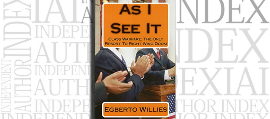 As I See It: Class Warfare The Only Resort To Right Wing Doom by Egberto Willies