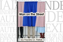 Man on the Street by Faydra D. Fields