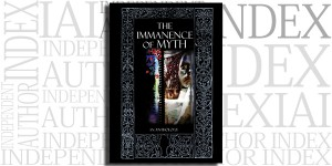 The Immanence of Myth by James Curcio on the Independent Author Index