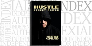 Hustle: Street Power by Jonathan Copeland on the Independent Author Index