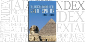 The Hidden Chamber in the Great Sphinx by Linda Cadose on the Independent Author Index