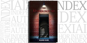 The Underground by Roxanne Bland on the Independent Author Index