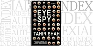 Eye Spy by Tahir Shah on the Independent Author Index