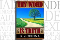 Thy Word Is Truth by K. Z. Obinna