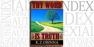 Thy Word Is Truth by K. Z. Obinna on the Independent Author Index
