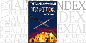 Traitor, Book 1 of The Turner Chronicles by Mark Eller on the Independent Author Index