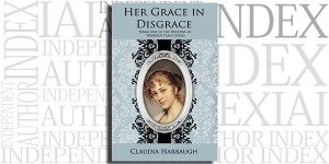 Her Grace in Disgrace by Claudia Harbaugh on the Independent Author Index