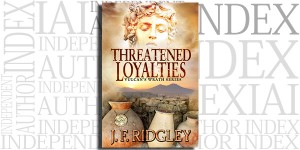 Threatened Loyalties by J. F. Ridgley on the Independent Author Index