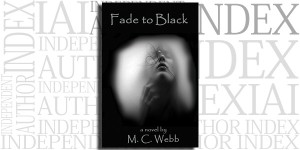 Fade to Black by M.C. Webb on the Independent Author Index