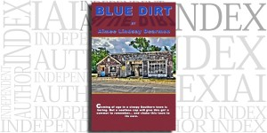 Blue Dirt by Aimee Lindsay Dearmon on the Independent Author Index