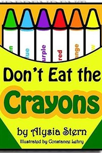 Don't Eat the Crayons by Alysia Stern on the Independent Author Index