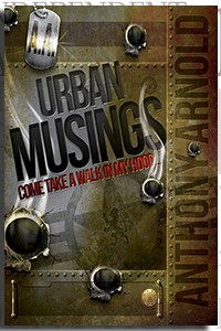 Urban Musings by Anthony Arnold on the Independent Author Index