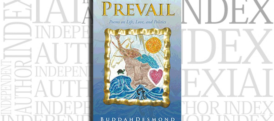 Prevail: Poems on Life, Love, and Politics by BuddahDesmond
