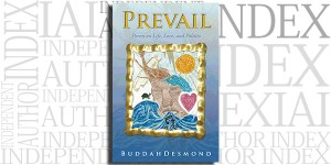 Prevail: Poems on Life, Love, and Politics by BuddahDesmond on the Independent Author Index