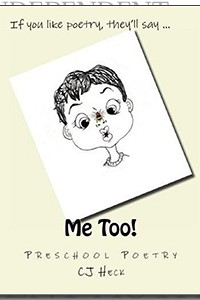 Me Too! Preschool Poetry by C.J. Heck on the Independent Author Index