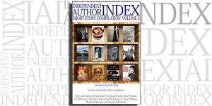 Independent Author Index Short Story Compilation, Volume 2 on the Independent Author Index